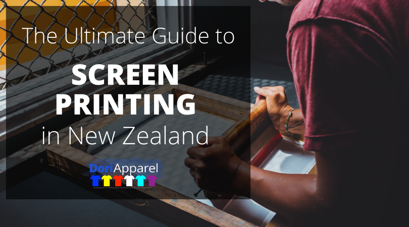 the ultimate guide to screen printing in new zealand for branded apparel Tshirts