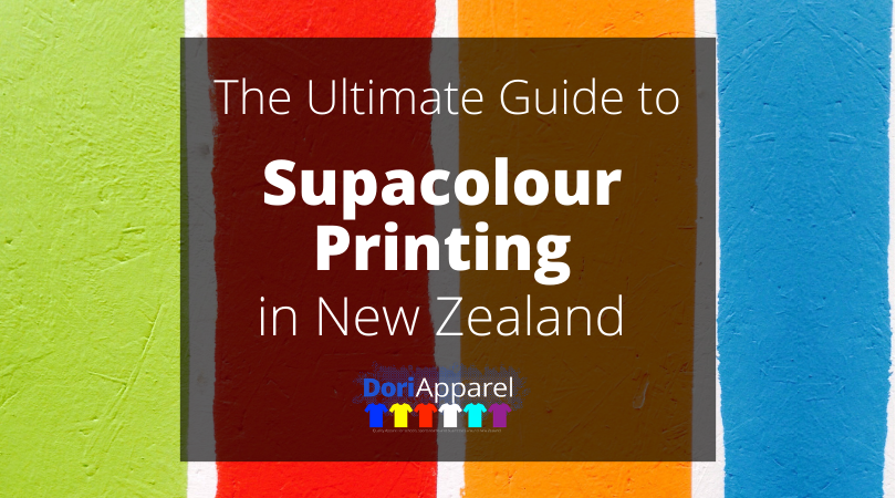 the ultimate guide to Supacolour printing apparel in new zealand - branded logo tshirts