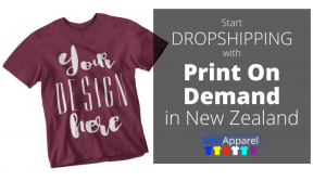 the ultimate guide to dropshipping print on demand apparel printing in new zealand - start a t-shirt brand